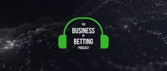 Your Latest Business of Betting Podcast